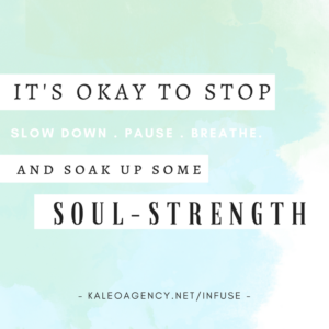 It's okay to stop and soak up soul strength!