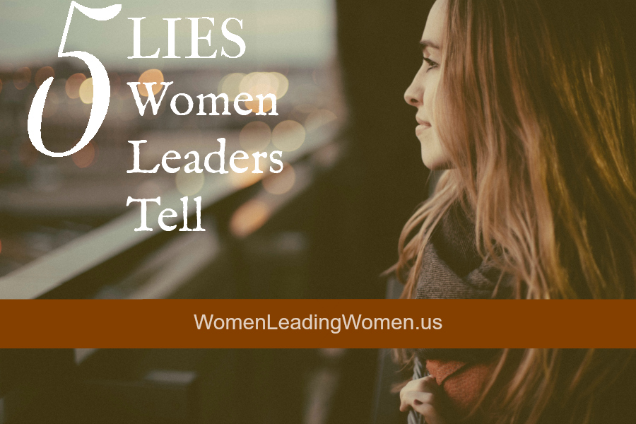5 Lies Women Leaders Tell