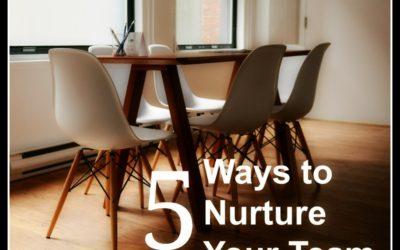 5 Keys to Nurturing Your Team